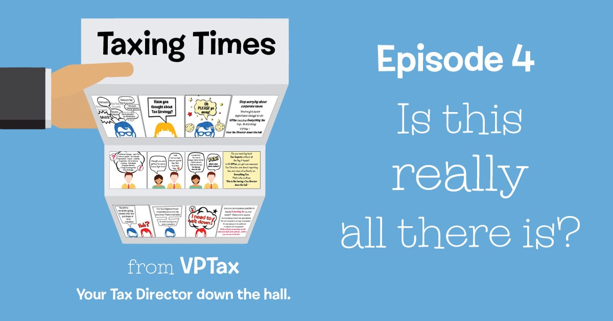 Header image for Episode 4 of VPTax cartoon Taxing Times